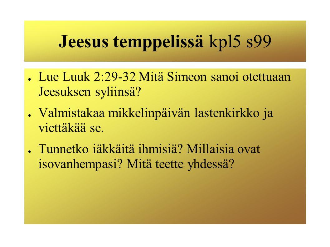 Jeesus temppelissä kpl5 s99