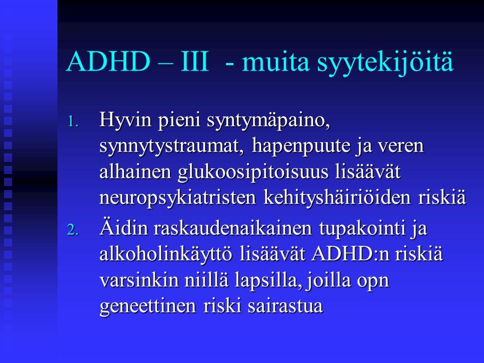 ADHD – III - muita syytekijöitä