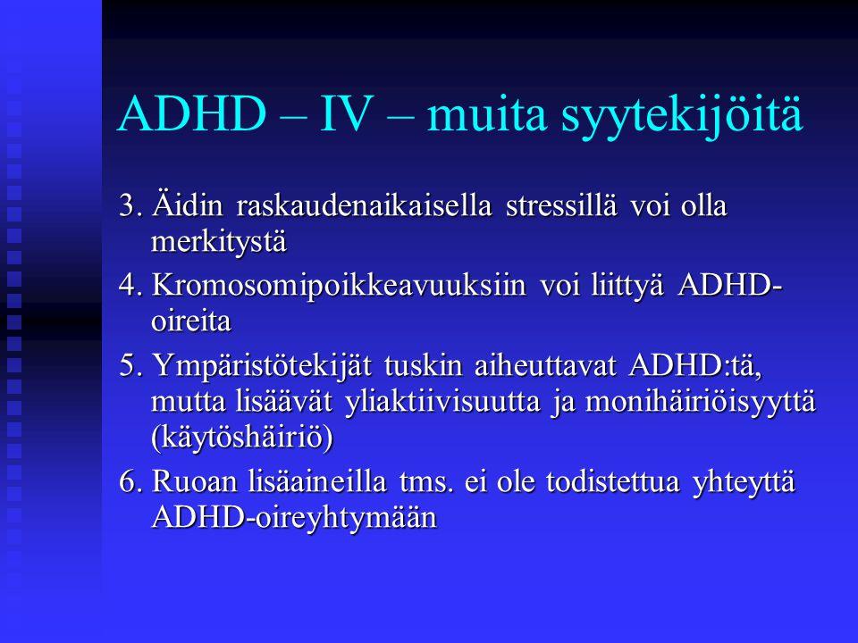 ADHD – IV – muita syytekijöitä