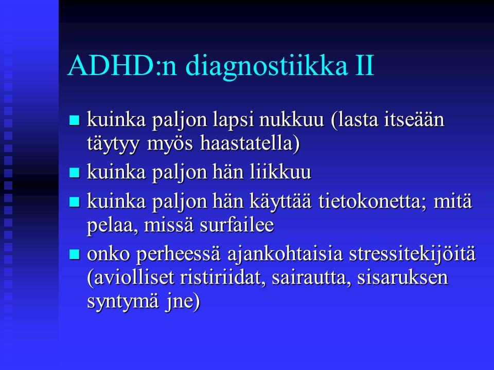ADHD:n diagnostiikka II