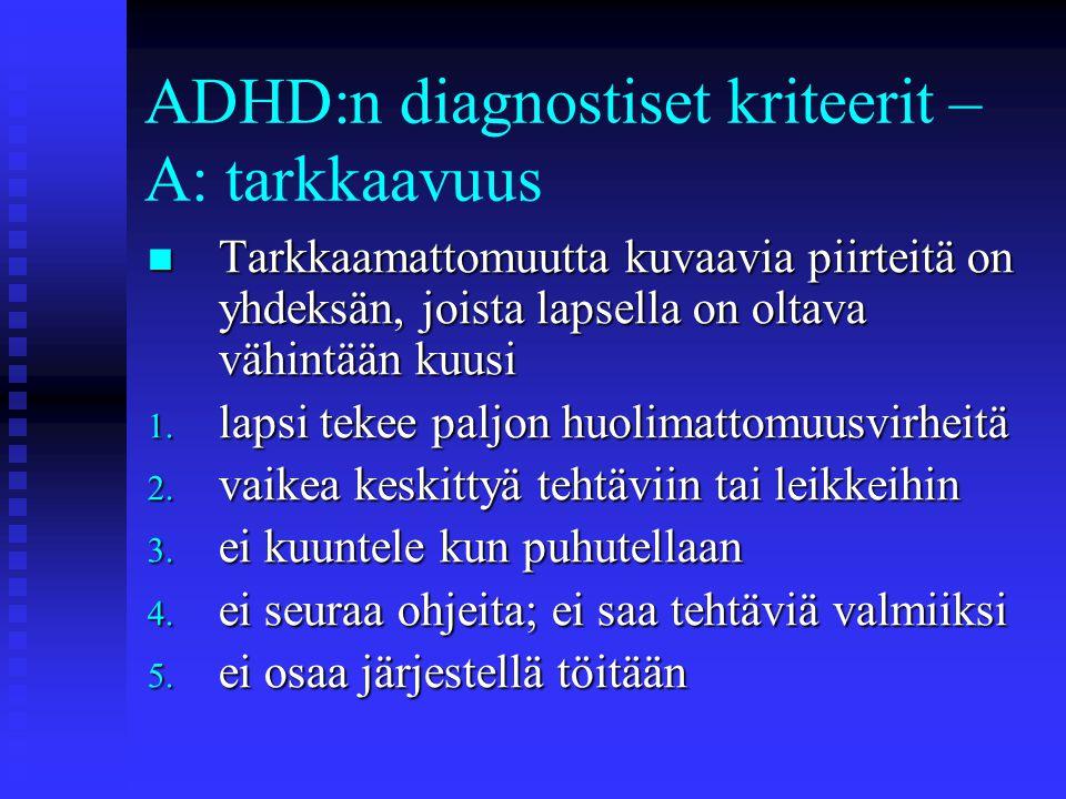 ADHD:n diagnostiset kriteerit – A: tarkkaavuus