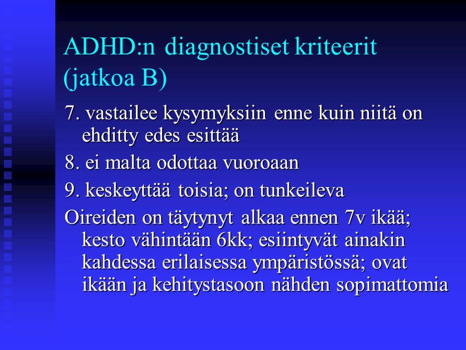 ADHD:n diagnostiset kriteerit (jatkoa B)