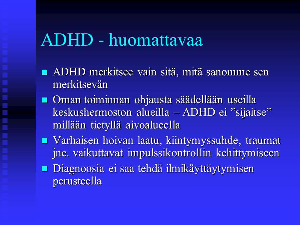 ADHD - huomattavaa ADHD merkitsee vain sitä, mitä sanomme sen merkitsevän.