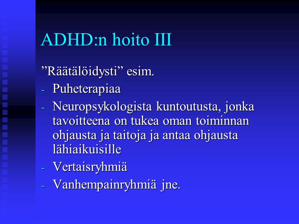ADHD:n hoito III Räätälöidysti esim. Puheterapiaa