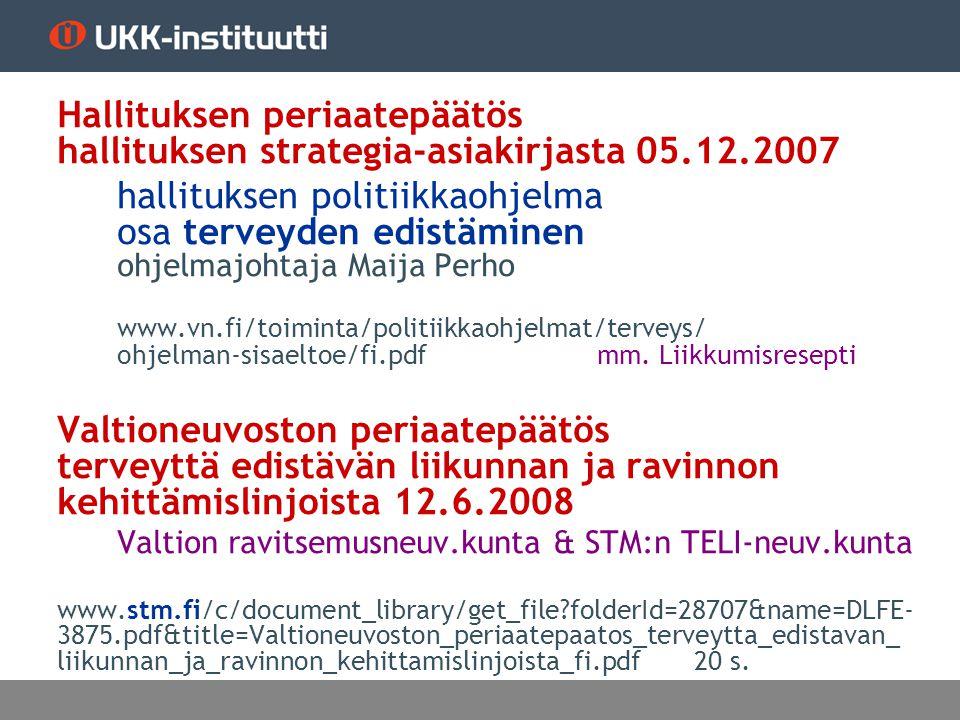 Hallituksen periaatepäätös hallituksen strategia-asiakirjasta 05. 12