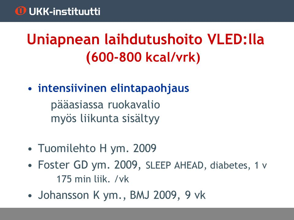 Uniapnean laihdutushoito VLED:lla (600-800 kcal/vrk)
