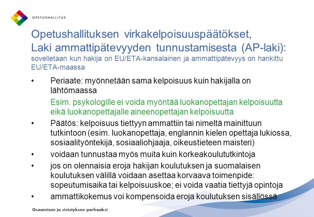 Opetushallituksen virkakelpoisuuspäätökset, Laki ammattipätevyyden tunnustamisesta (AP-laki): sovelletaan kun hakija on EU/ETA-kansalainen ja ammattipätevyys on hankittu EU/ETA-maassa