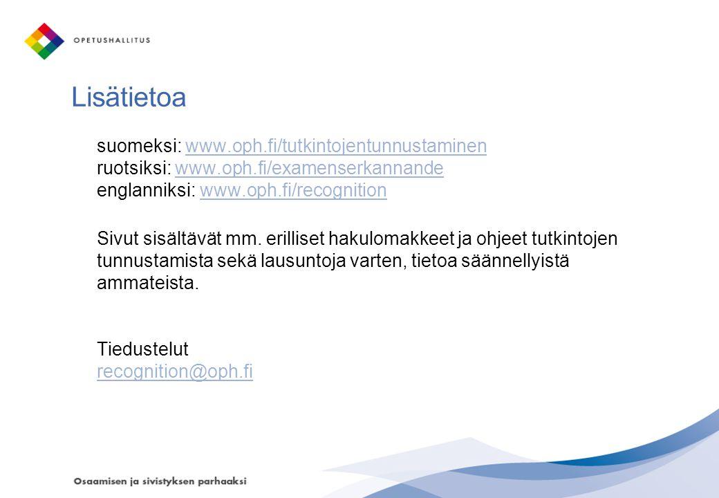 Lisätietoa suomeksi: www.oph.fi/tutkintojentunnustaminen