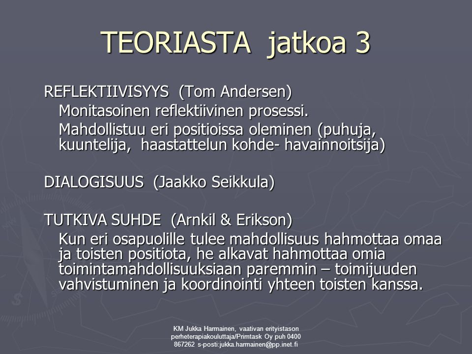 TEORIASTA jatkoa 3 REFLEKTIIVISYYS (Tom Andersen)