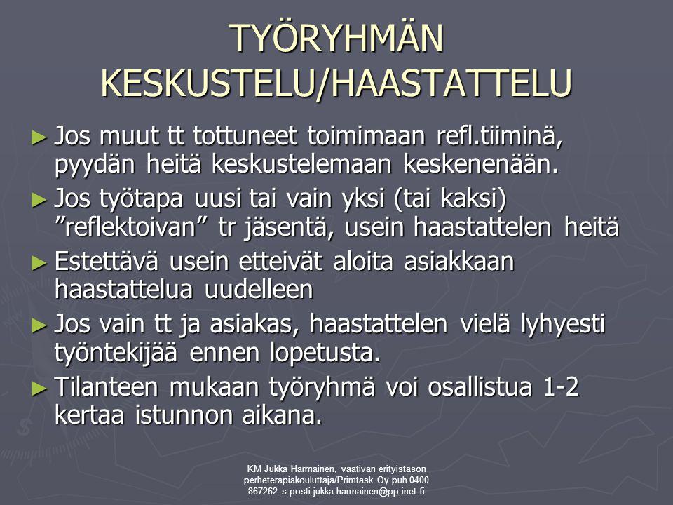 TYÖRYHMÄN KESKUSTELU/HAASTATTELU