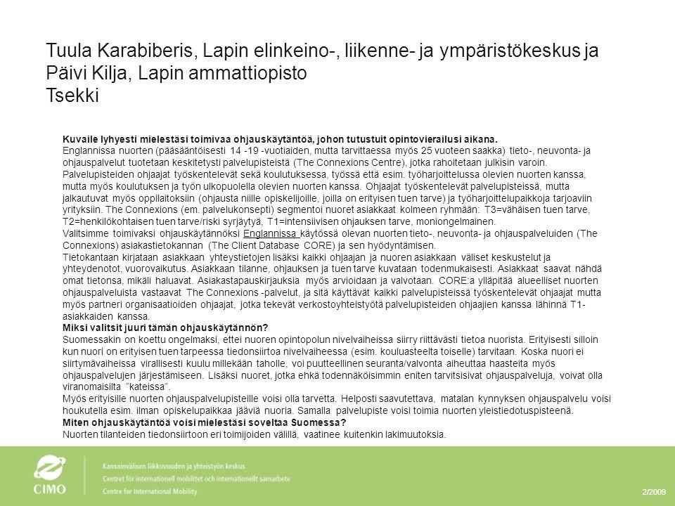 Tuula Karabiberis, Lapin elinkeino-, liikenne- ja ympäristökeskus ja Päivi Kilja, Lapin ammattiopisto