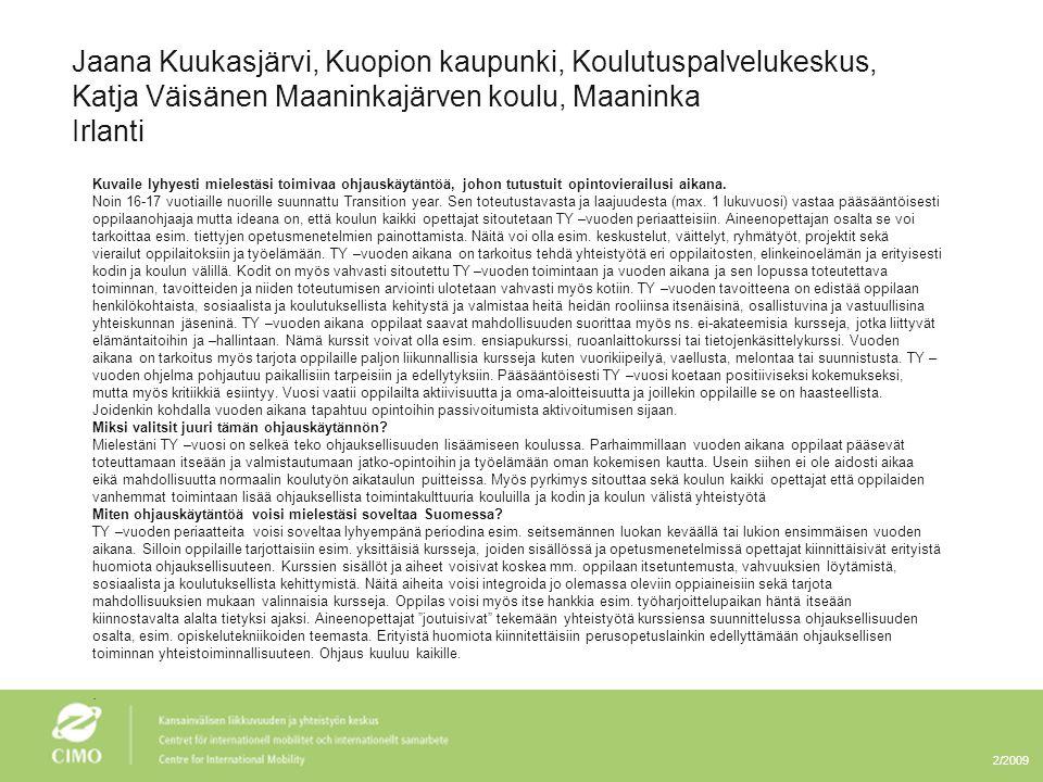 Jaana Kuukasjärvi, Kuopion kaupunki, Koulutuspalvelukeskus, Katja Väisänen Maaninkajärven koulu, Maaninka