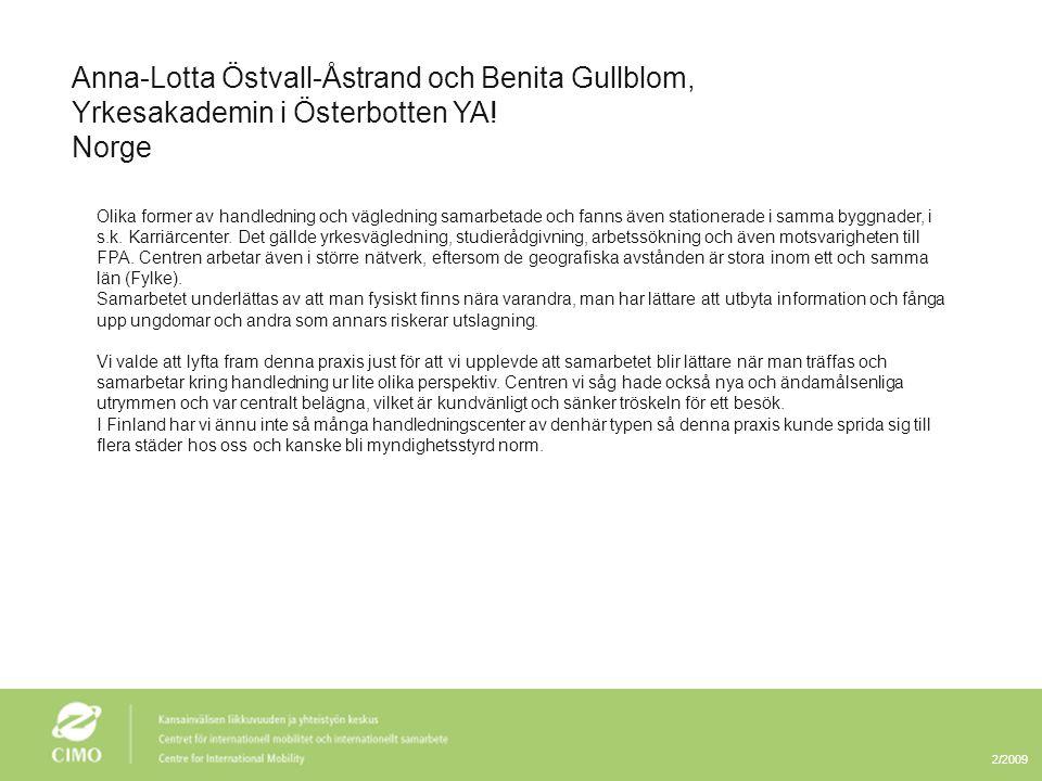 Anna-Lotta Östvall-Åstrand och Benita Gullblom,
