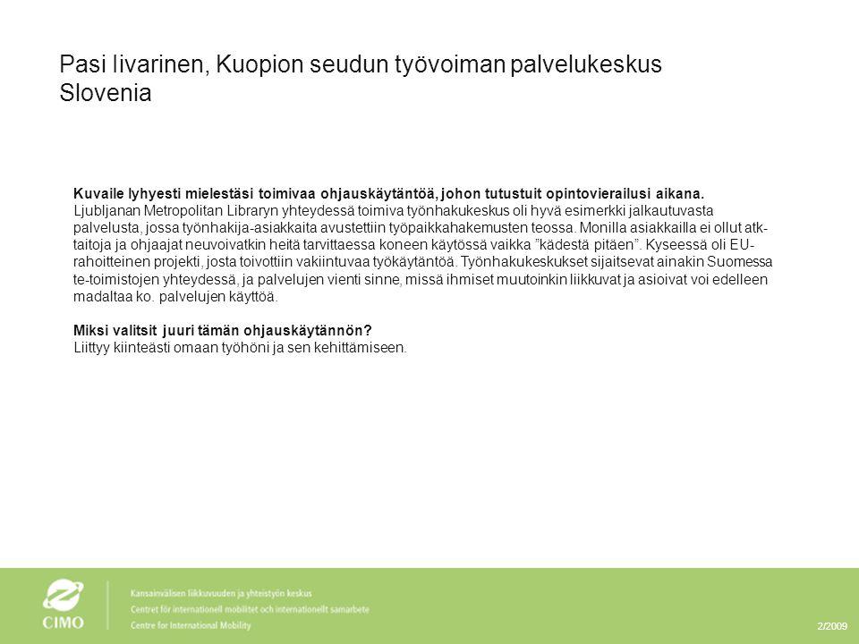 Pasi Iivarinen, Kuopion seudun työvoiman palvelukeskus Slovenia