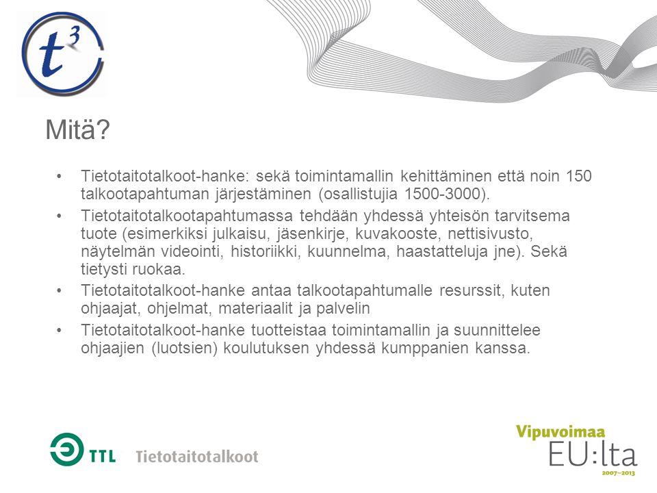 Mitä Tietotaitotalkoot-hanke: sekä toimintamallin kehittäminen että noin 150 talkootapahtuman järjestäminen (osallistujia 1500-3000).