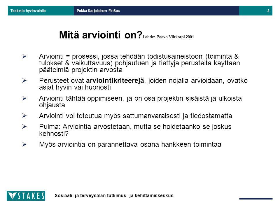 Mitä arviointi on Lähde: Paavo Viirkorpi 2001