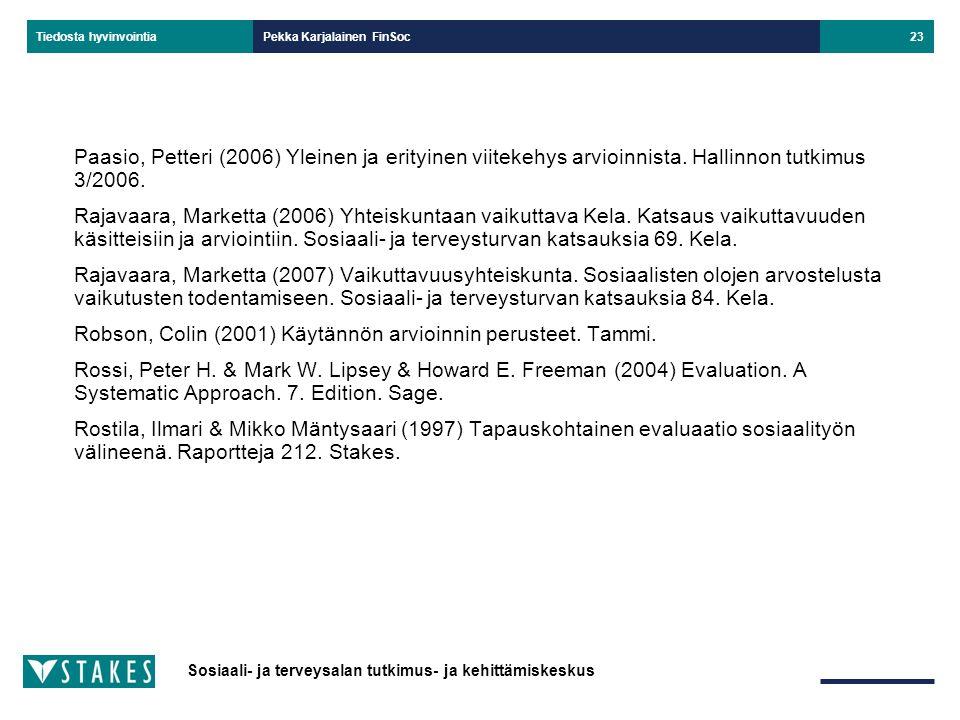 Robson, Colin (2001) Käytännön arvioinnin perusteet. Tammi.
