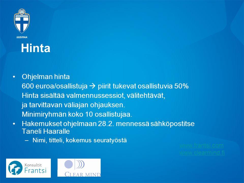 Hinta Ohjelman hinta. 600 euroa/osallistuja  piirit tukevat osallistuvia 50% Hinta sisältää valmennussessiot, välitehtävät,