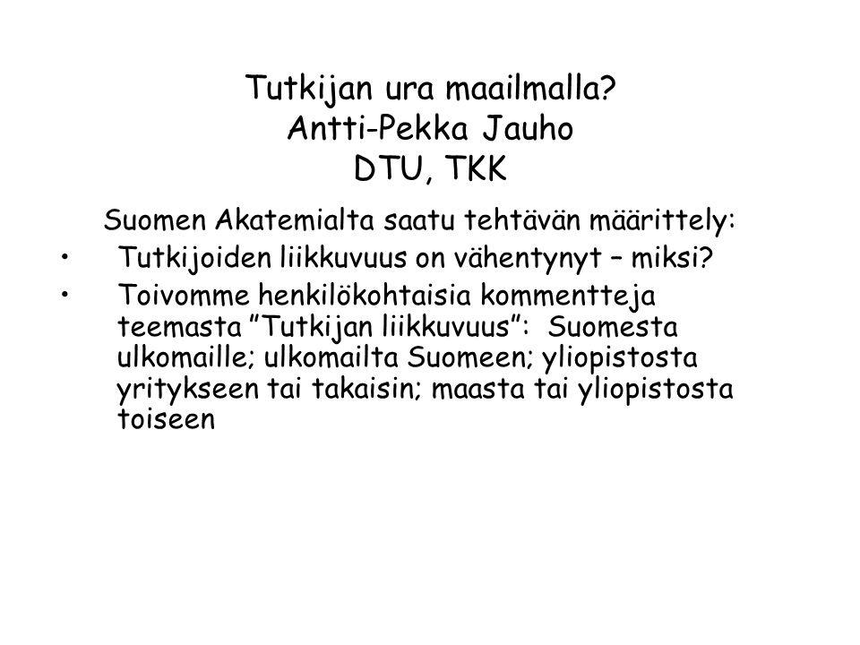 Tutkijan ura maailmalla Antti-Pekka Jauho DTU, TKK