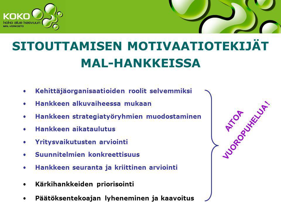 SITOUTTAMISEN MOTIVAATIOTEKIJÄT MAL-HANKKEISSA
