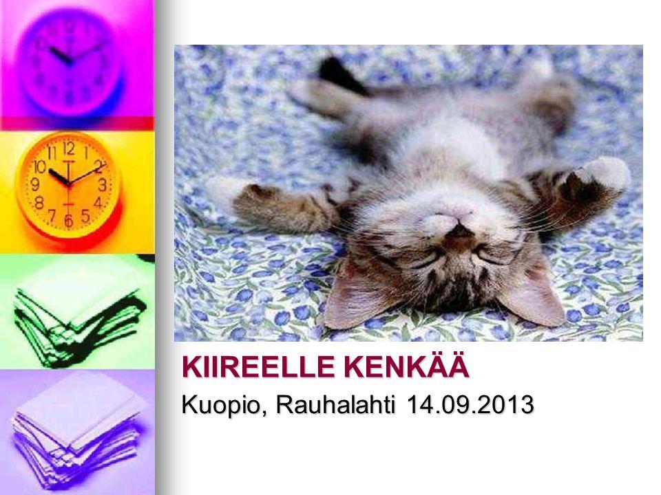 KIIREELLE KENKÄÄ Kuopio, Rauhalahti 14.09.2013