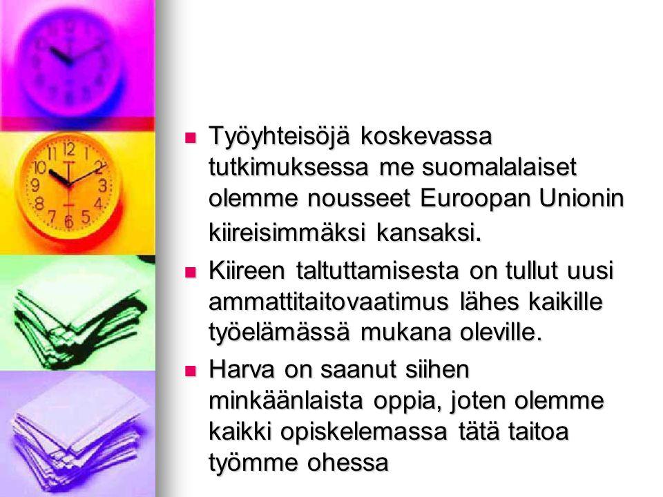 Työyhteisöjä koskevassa tutkimuksessa me suomalalaiset olemme nousseet Euroopan Unionin kiireisimmäksi kansaksi.