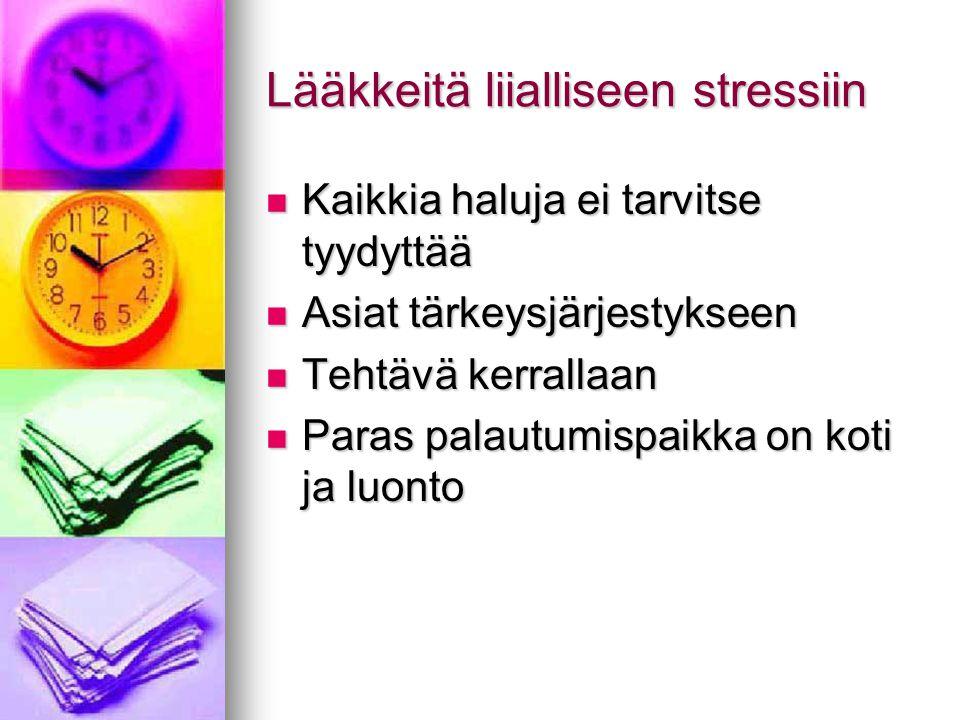Lääkkeitä liialliseen stressiin