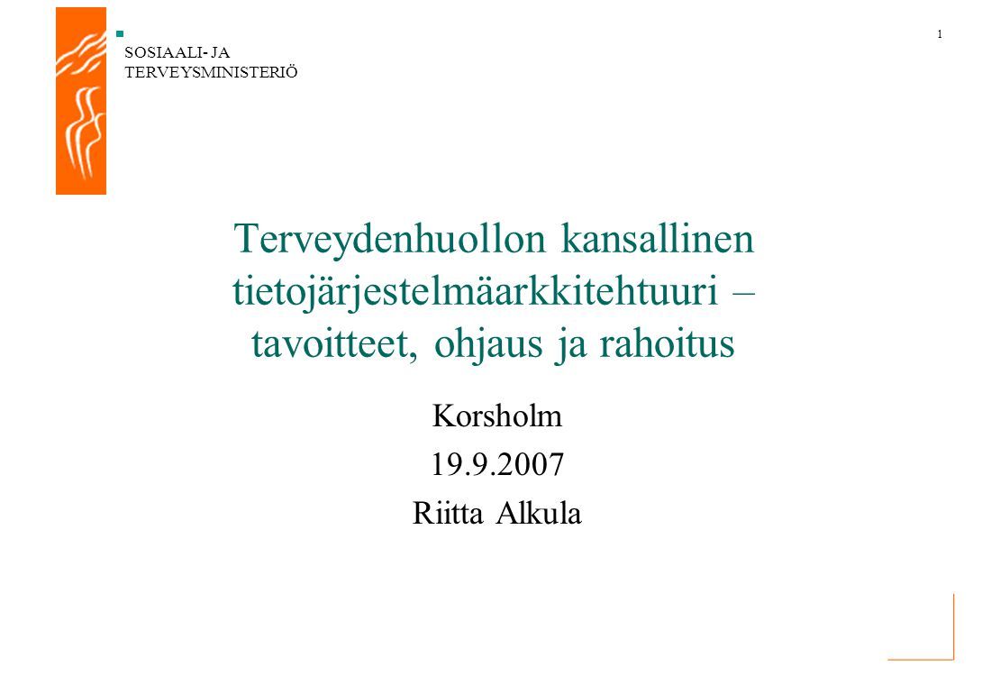 Korsholm 19.9.2007 Riitta Alkula