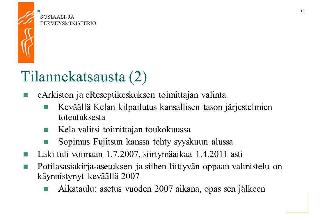 Tilannekatsausta (2) eArkiston ja eReseptikeskuksen toimittajan valinta. Keväällä Kelan kilpailutus kansallisen tason järjestelmien toteutuksesta.