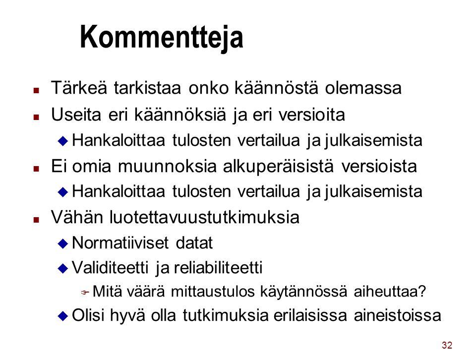 Kommentteja Tärkeä tarkistaa onko käännöstä olemassa