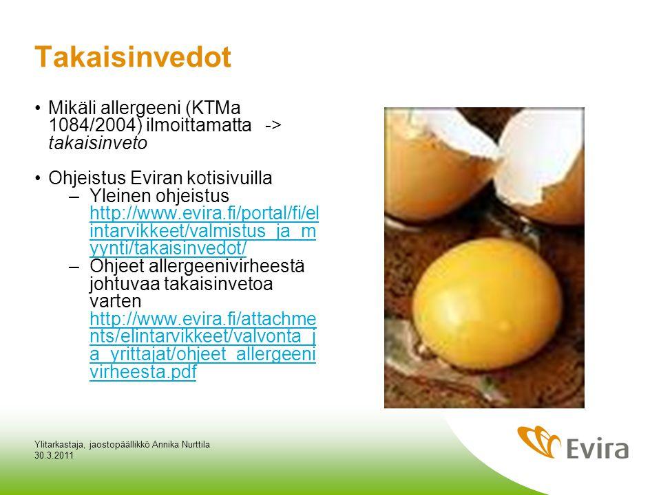 Takaisinvedot Mikäli allergeeni (KTMa 1084/2004) ilmoittamatta -> takaisinveto. Ohjeistus Eviran kotisivuilla.