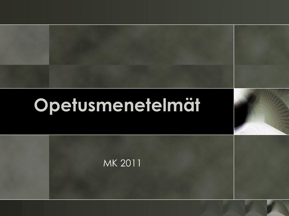 Opetusmenetelmät MK 2011