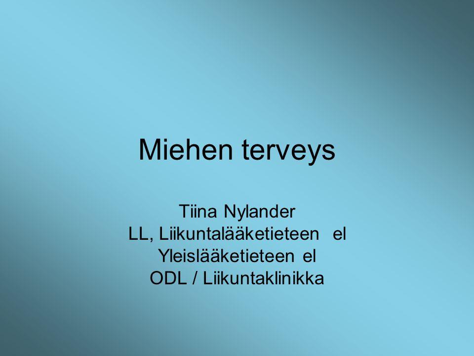 Miehen terveys Tiina Nylander LL, Liikuntalääketieteen el