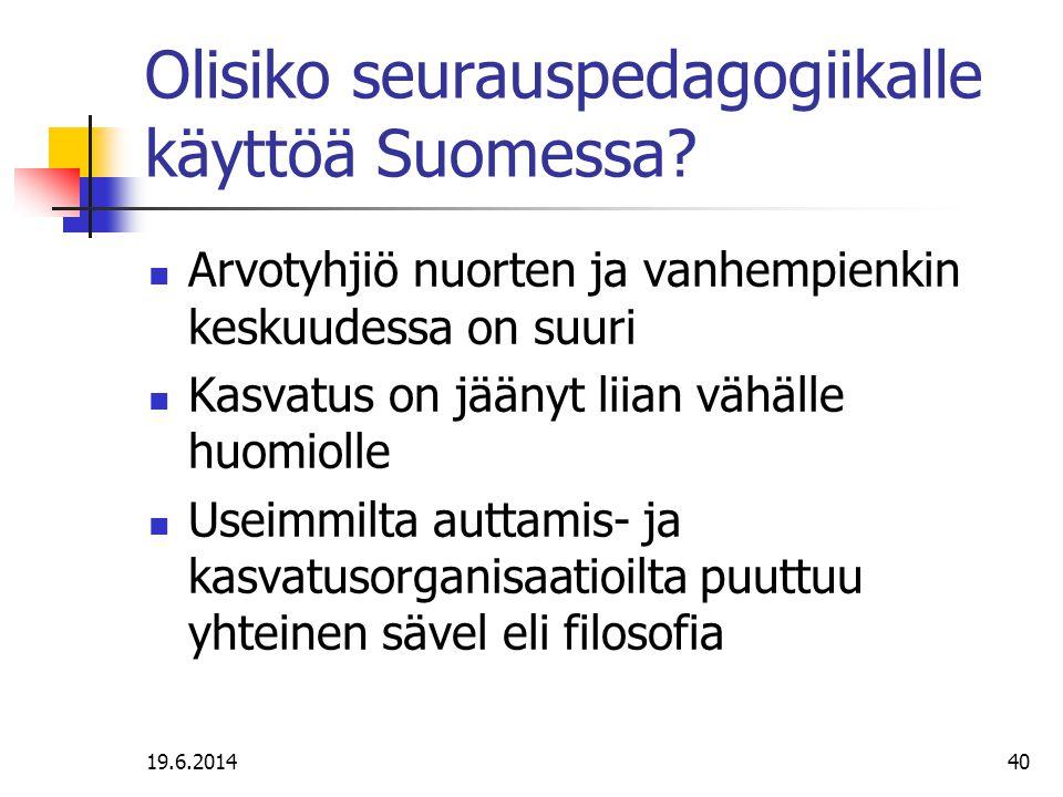 Olisiko seurauspedagogiikalle käyttöä Suomessa