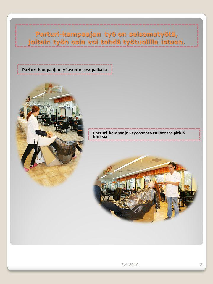 Parturi-kampaajan työ on seisomatyötä, joitain työn osia voi tehdä työtuolilla istuen.