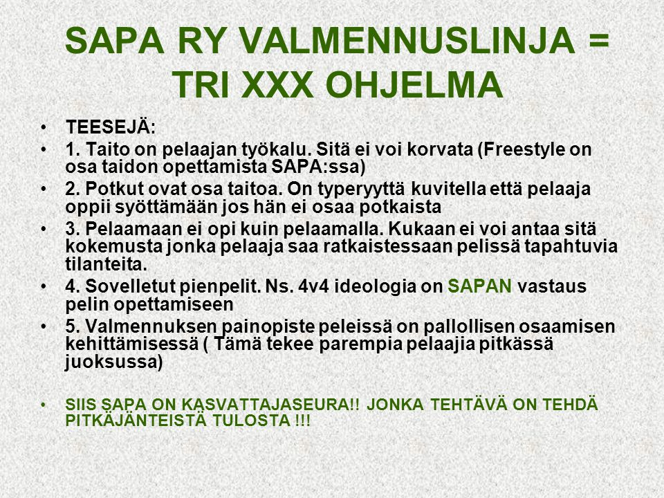 SAPA RY VALMENNUSLINJA = TRI XXX OHJELMA