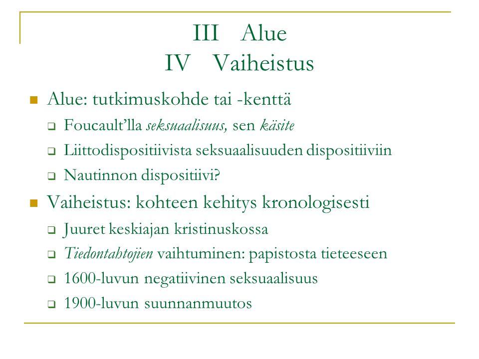 III Alue IV Vaiheistus Alue: tutkimuskohde tai -kenttä