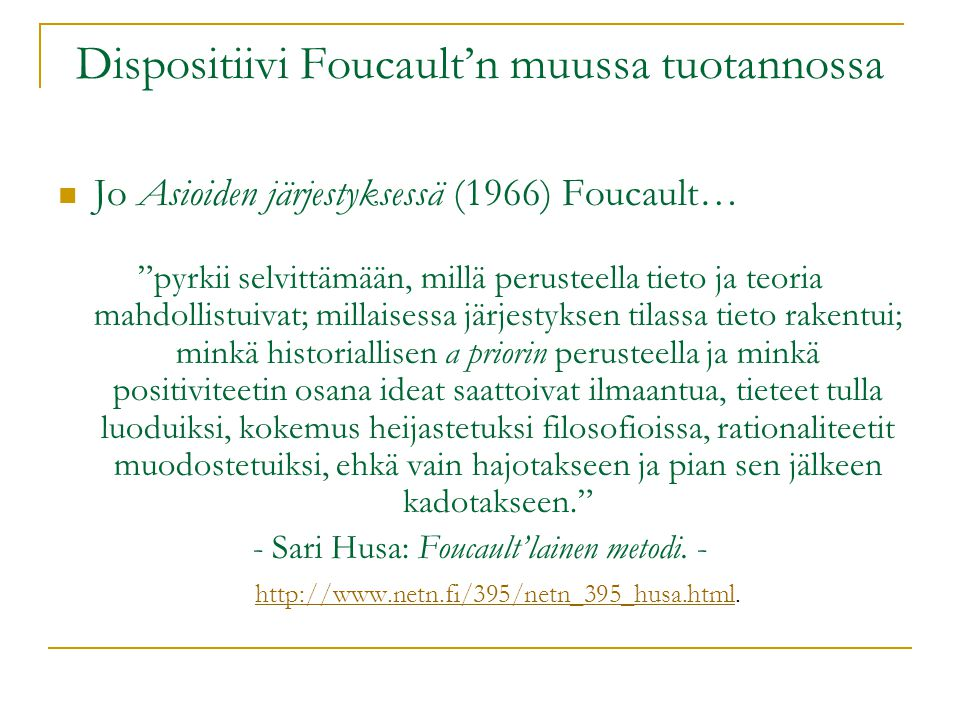 Dispositiivi Foucault'n muussa tuotannossa