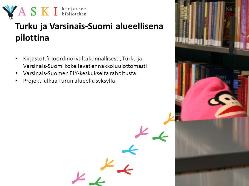 Turku ja Varsinais-Suomi alueellisena pilottina