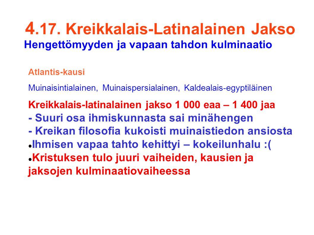 4.17. Kreikkalais-Latinalainen Jakso Hengettömyyden ja vapaan tahdon kulminaatio