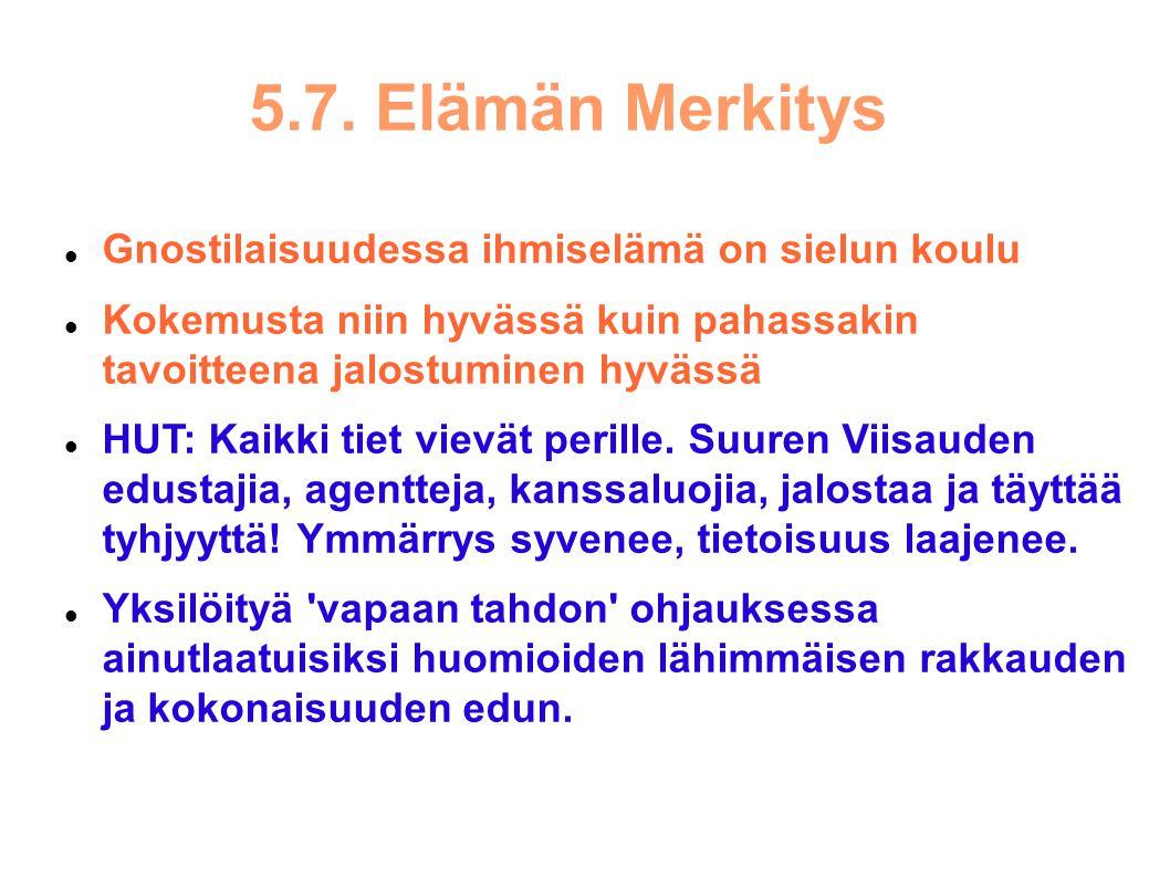 5.7. Elämän Merkitys Gnostilaisuudessa ihmiselämä on sielun koulu