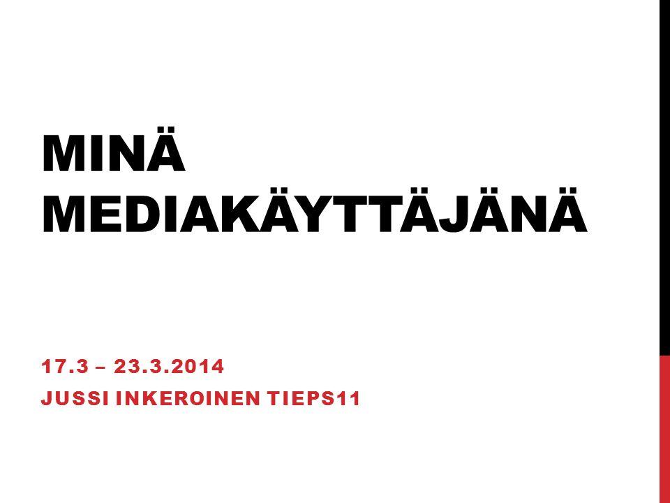 17.3 – 23.3.2014 Jussi Inkeroinen TIEPS11