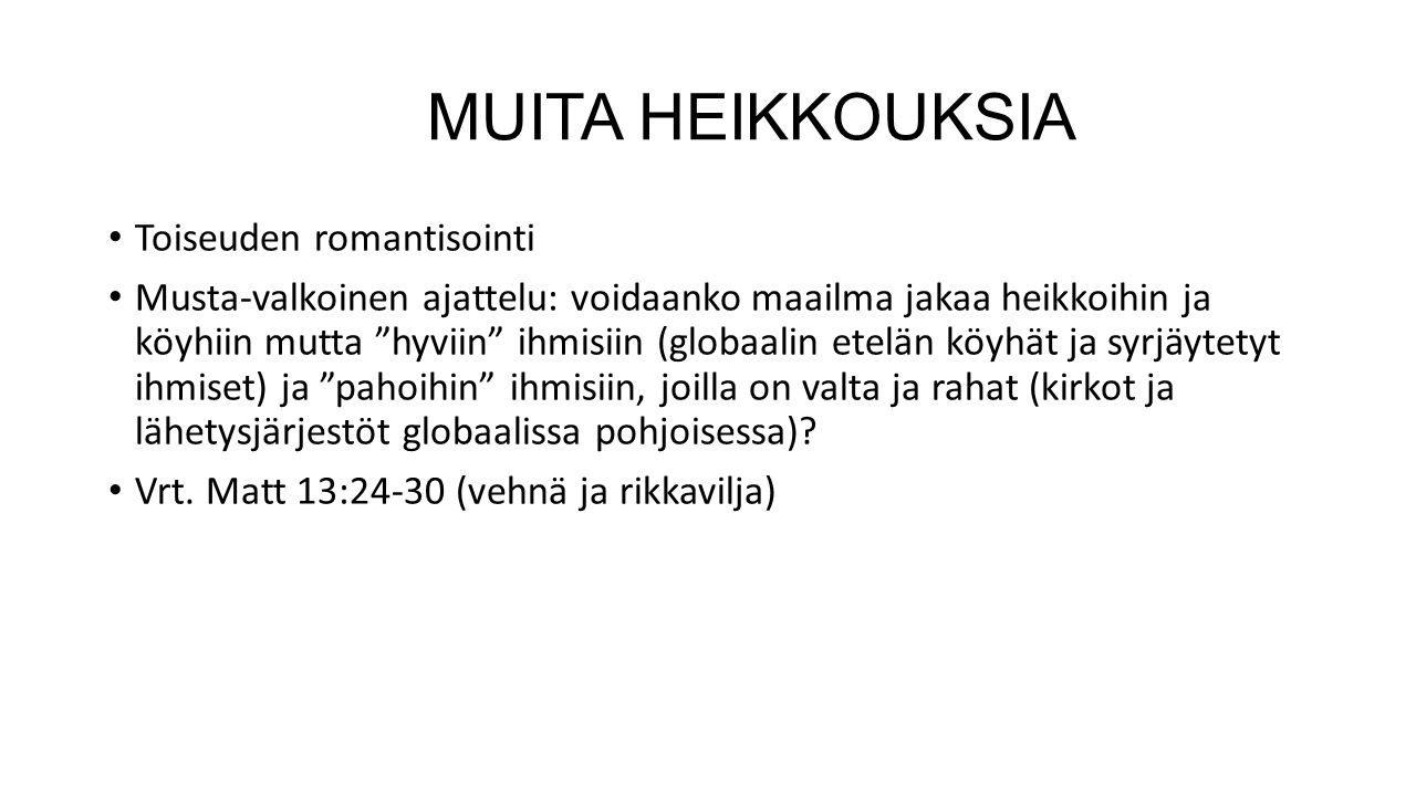 MUITA HEIKKOUKSIA Toiseuden romantisointi