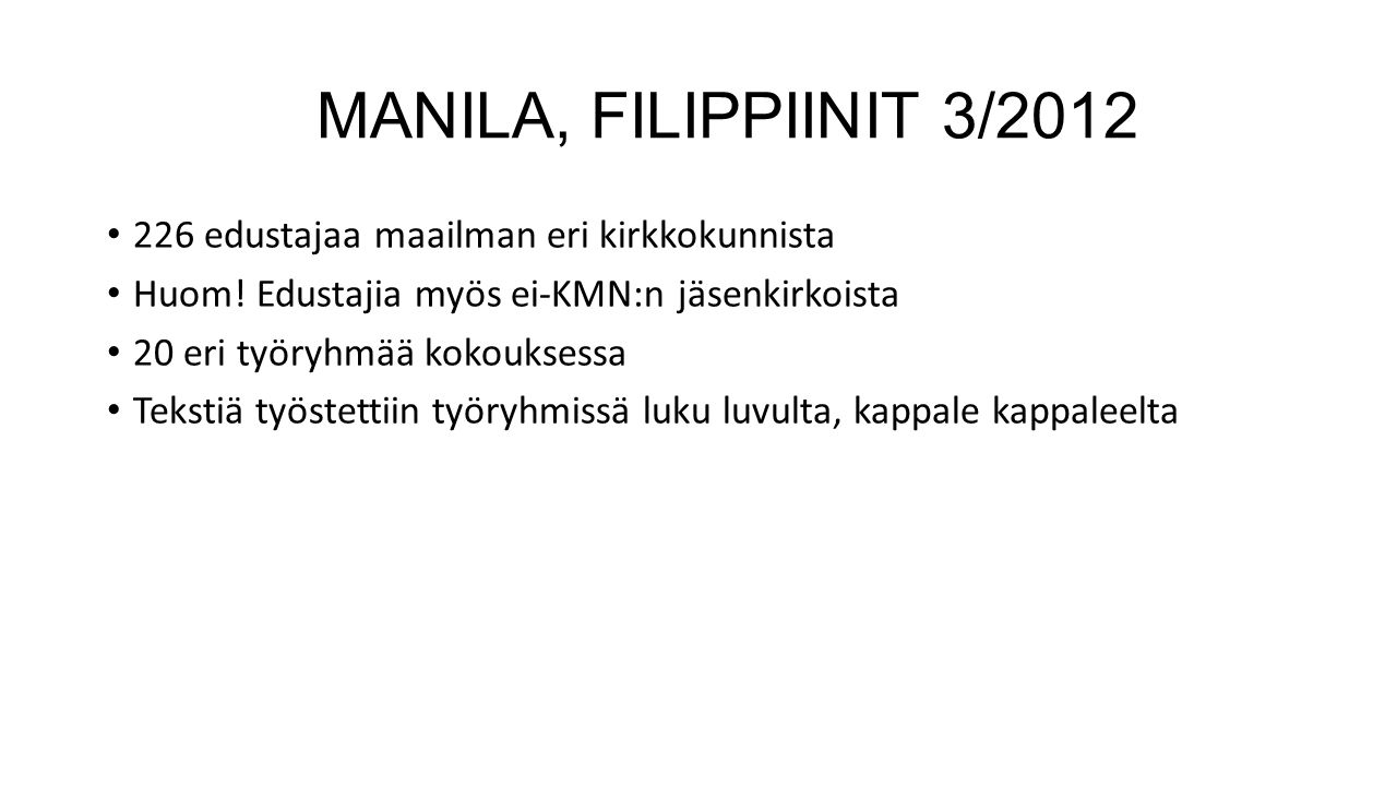 MANILA, FILIPPIINIT 3/2012 226 edustajaa maailman eri kirkkokunnista
