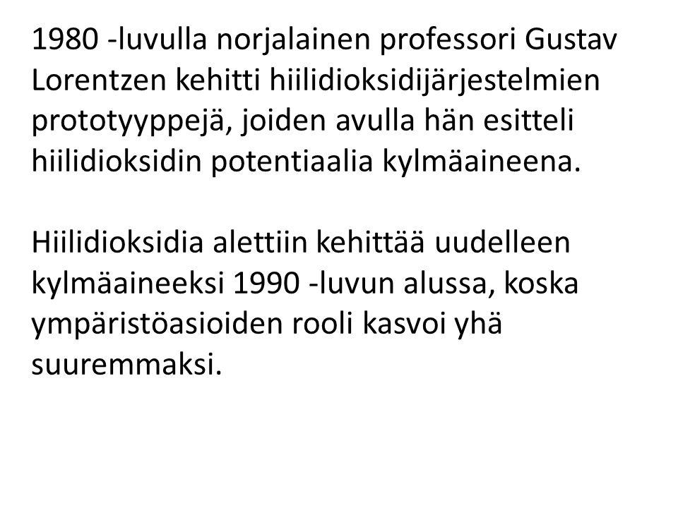 1980 -luvulla norjalainen professori Gustav Lorentzen kehitti hiilidioksidijärjestelmien prototyyppejä, joiden avulla hän esitteli hiilidioksidin potentiaalia kylmäaineena.