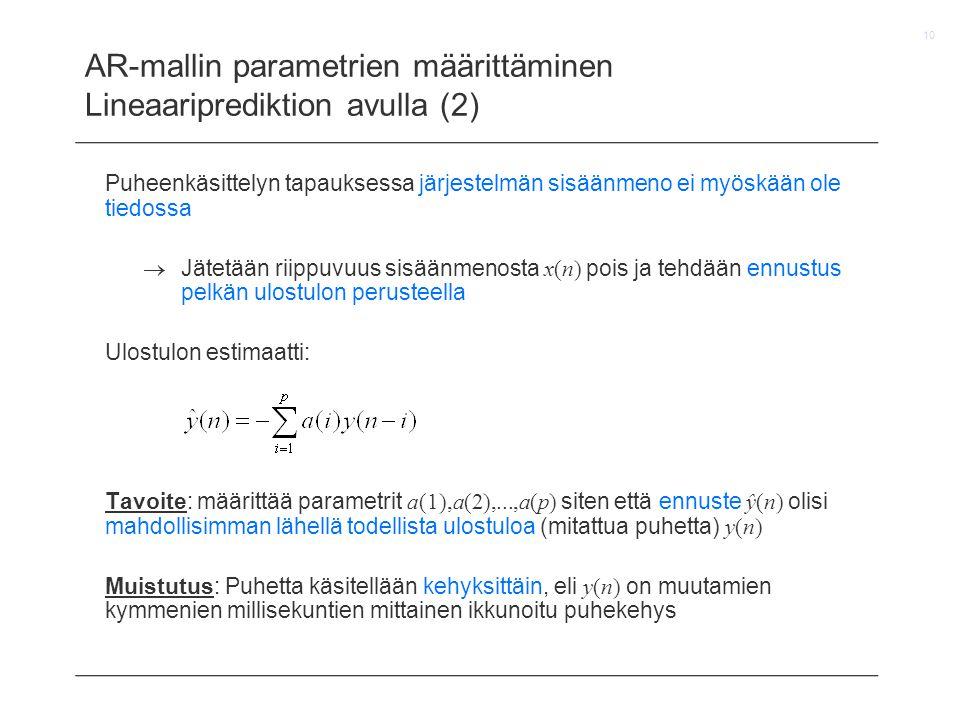 AR-mallin parametrien määrittäminen Lineaariprediktion avulla (2)