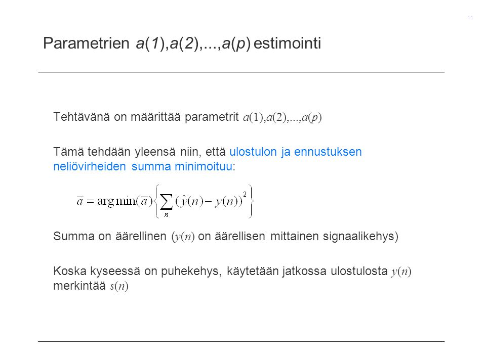 Parametrien a(1),a(2),...,a(p) estimointi