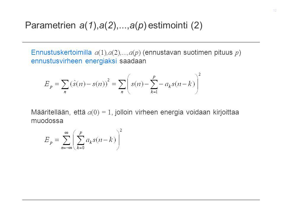 Parametrien a(1),a(2),...,a(p) estimointi (2)