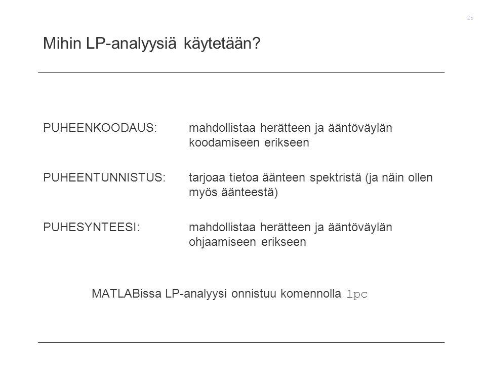 Mihin LP-analyysiä käytetään
