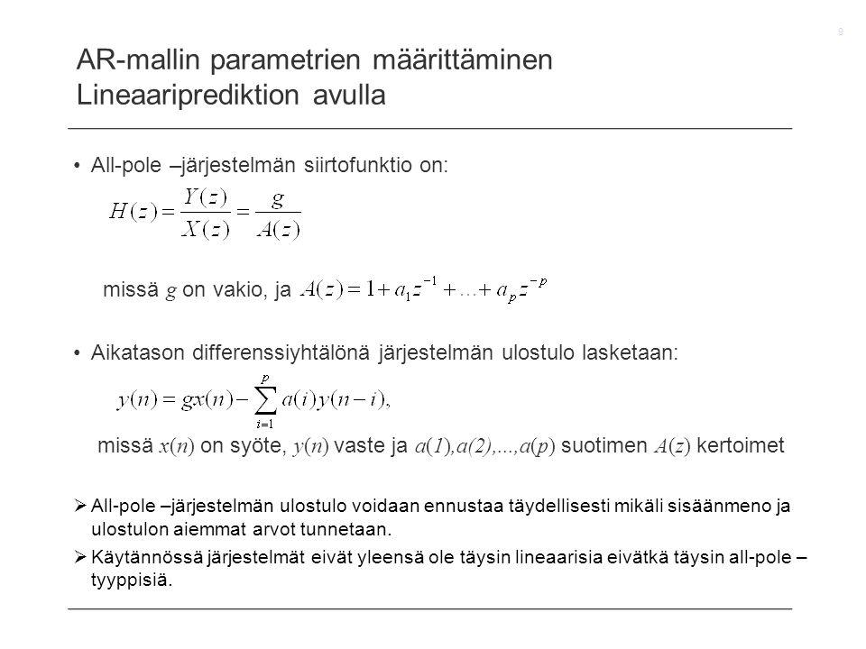 AR-mallin parametrien määrittäminen Lineaariprediktion avulla